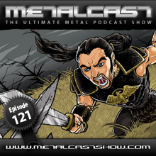 MetalCast Episode 121