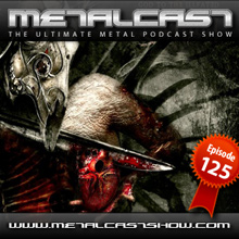MetalCast Episode 125