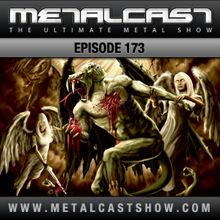 MetalCast Episode 173