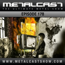 MetalCast Episode 178