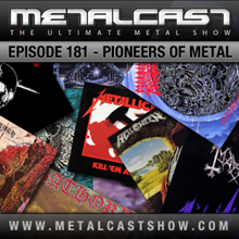 MetalCast Episode 181