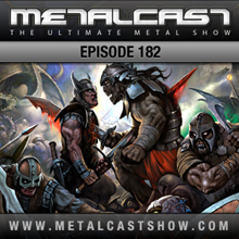 MetalCast Episode 182