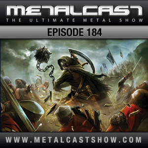 MetalCast Episode 184