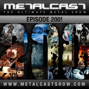 MetalCast Episode 200