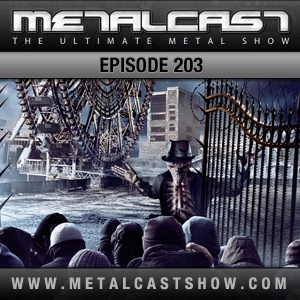 MetalCast Episode 203
