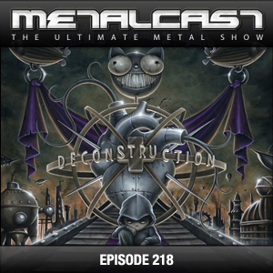 MetalCast Episode 218