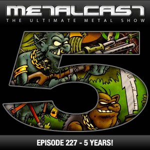 MetalCast Episode 227