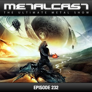 MetalCast-Episode 232