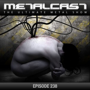 MetalCast-Episode 238