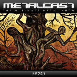 MetalCast-Episode 240