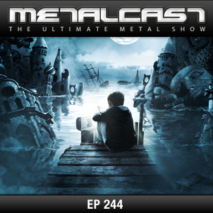 MetalCast-Episode 244