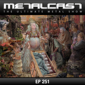 MetalCast-Episode 251